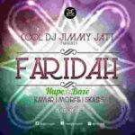 MUSIC: Dj Jimmy Jatt Ft Morell x Skales & Kamar - Faridah