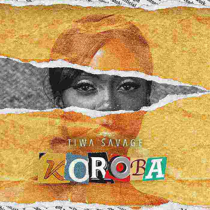 Free Download Koroba, Tiwa Savage, Music Mp3 Audio Songs, Videos, Film, Movies, Visualizer, Full Complete Album
